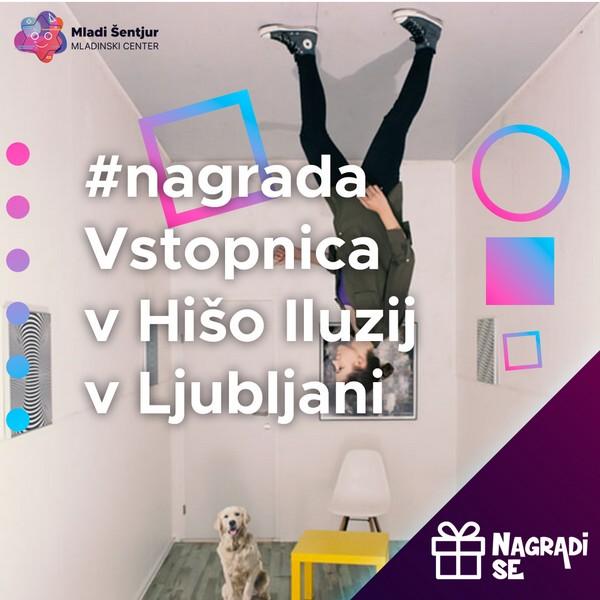 Nagrada vstopnica v Hišo iluzij v Ljubljani