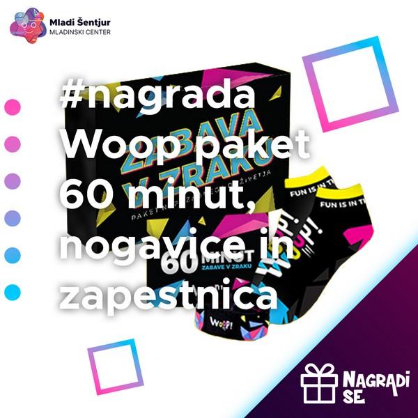 Nagrada Woop paket 60 minutna vstopnica, nogavice in zapestnica